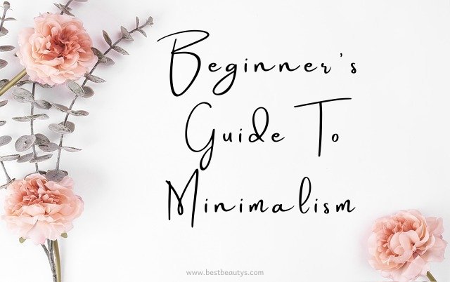 Beginner's Guide To Minimalism