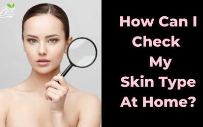 How To Know My Skin Type At Home ?